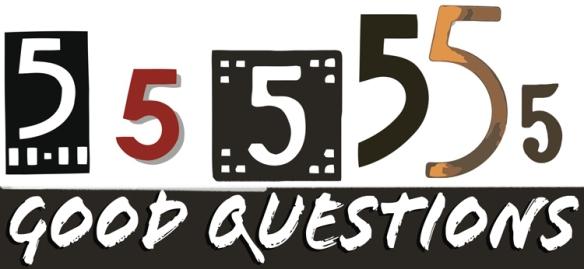 5 Good Questions
